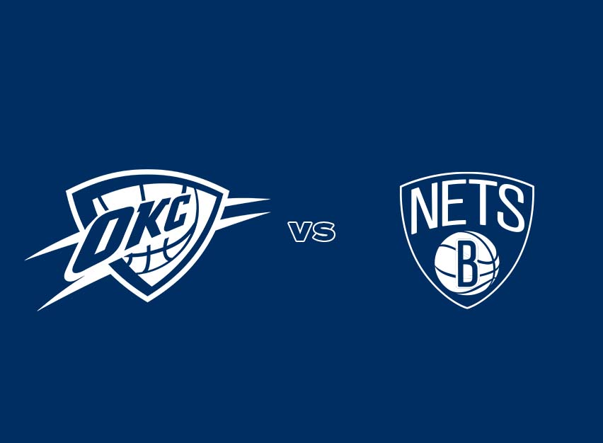 OKC Thunder vs. Brooklyn Nets