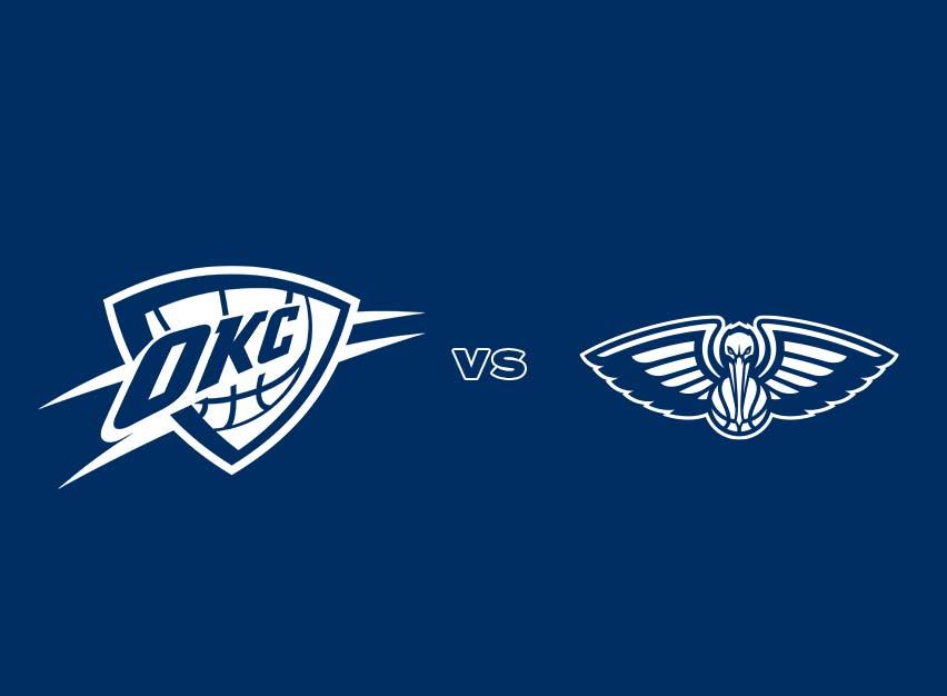 OKC Thunder vs. New Orleans Pelicans