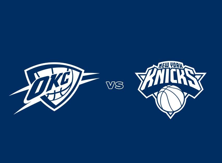 OKC Thunder vs. New York Knicks