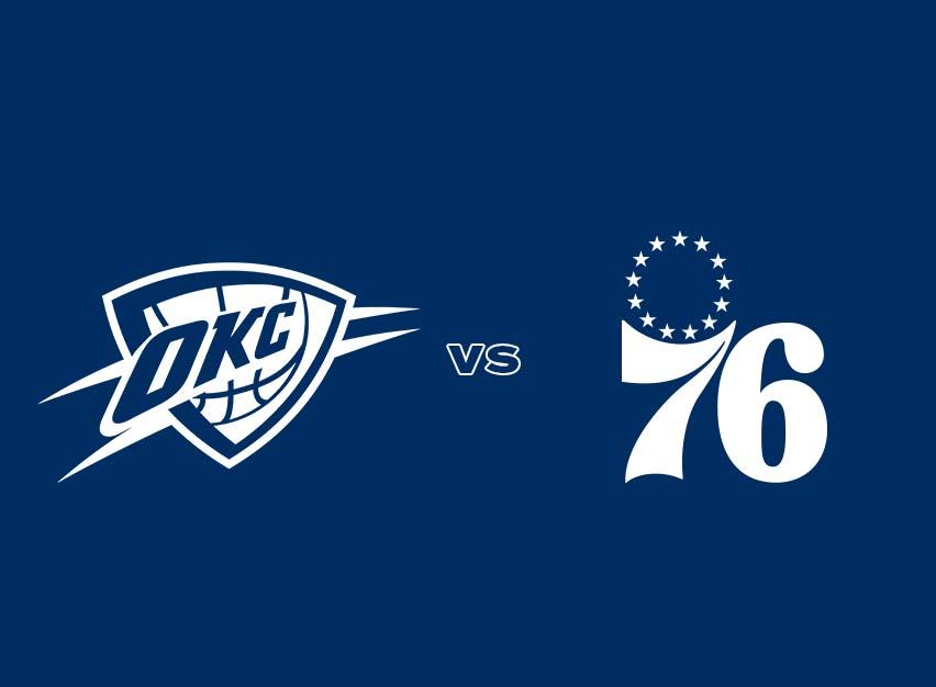OKC Thunder vs. Philadelphia 76ers
