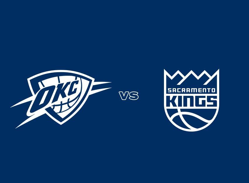 OKC Thunder vs. Sacramento Kings